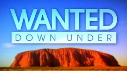 Wanted Down Under Series 5 – How to Apply for Series 5 of Wanted Down Under