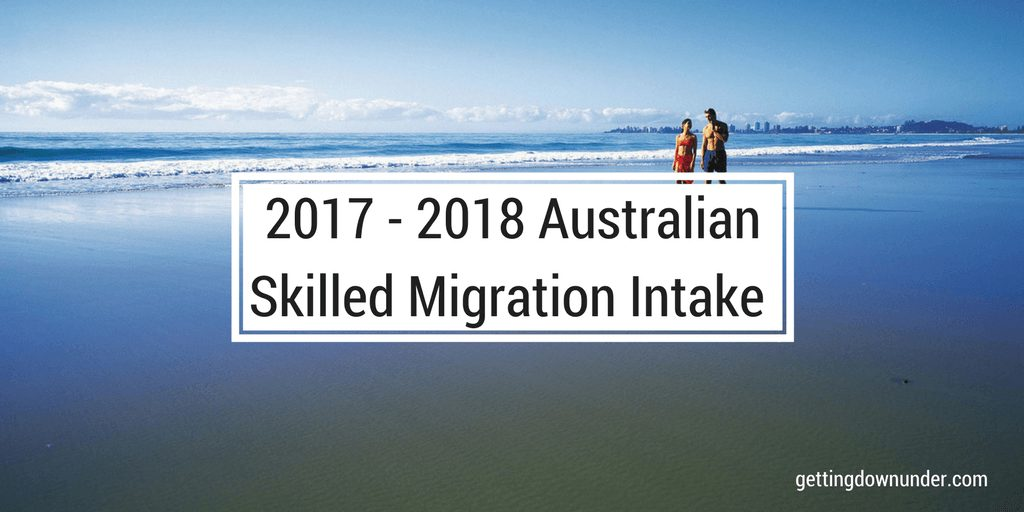2017 - 2018 Skilled Migration Intake Announced - 2017 2018 Australian Migration Intake 1 - Getting Down Under federal budget, migration intake