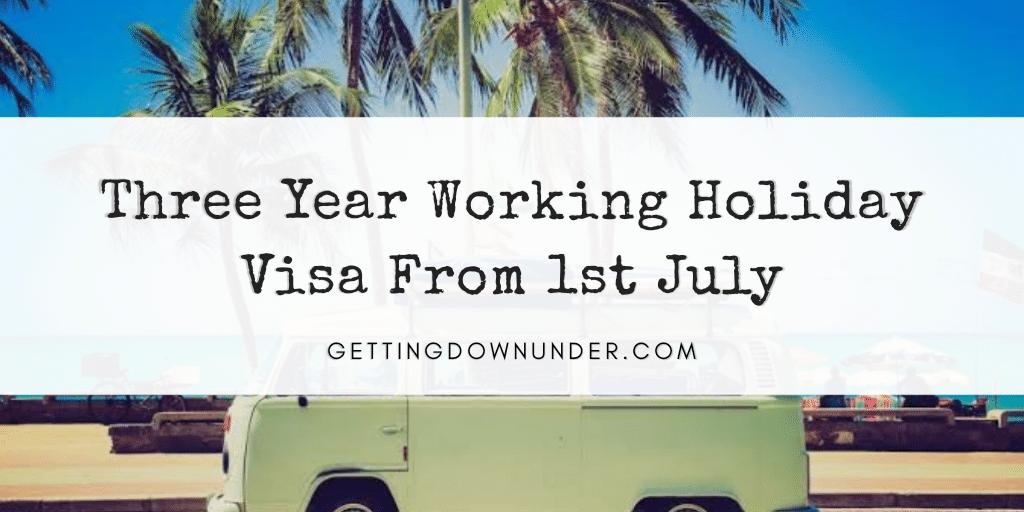 Three year working holiday visa