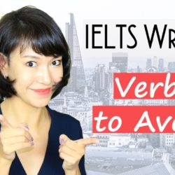 33 Verbs You Must AVOID in IELTS Writing - IELTS, ielts listening, ielts speaking, ielts writing, IELTS-Test - 33 Verbs You Must AVOID in IELTS Writing