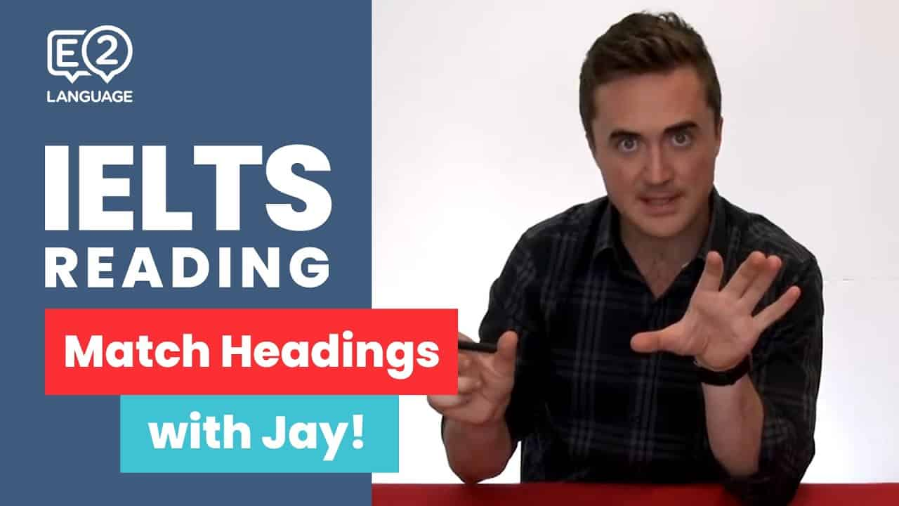 IELTS: Reading | Match Headings with Jay! - ielts reading - E2 IELTS Reading Match Headings with Jay