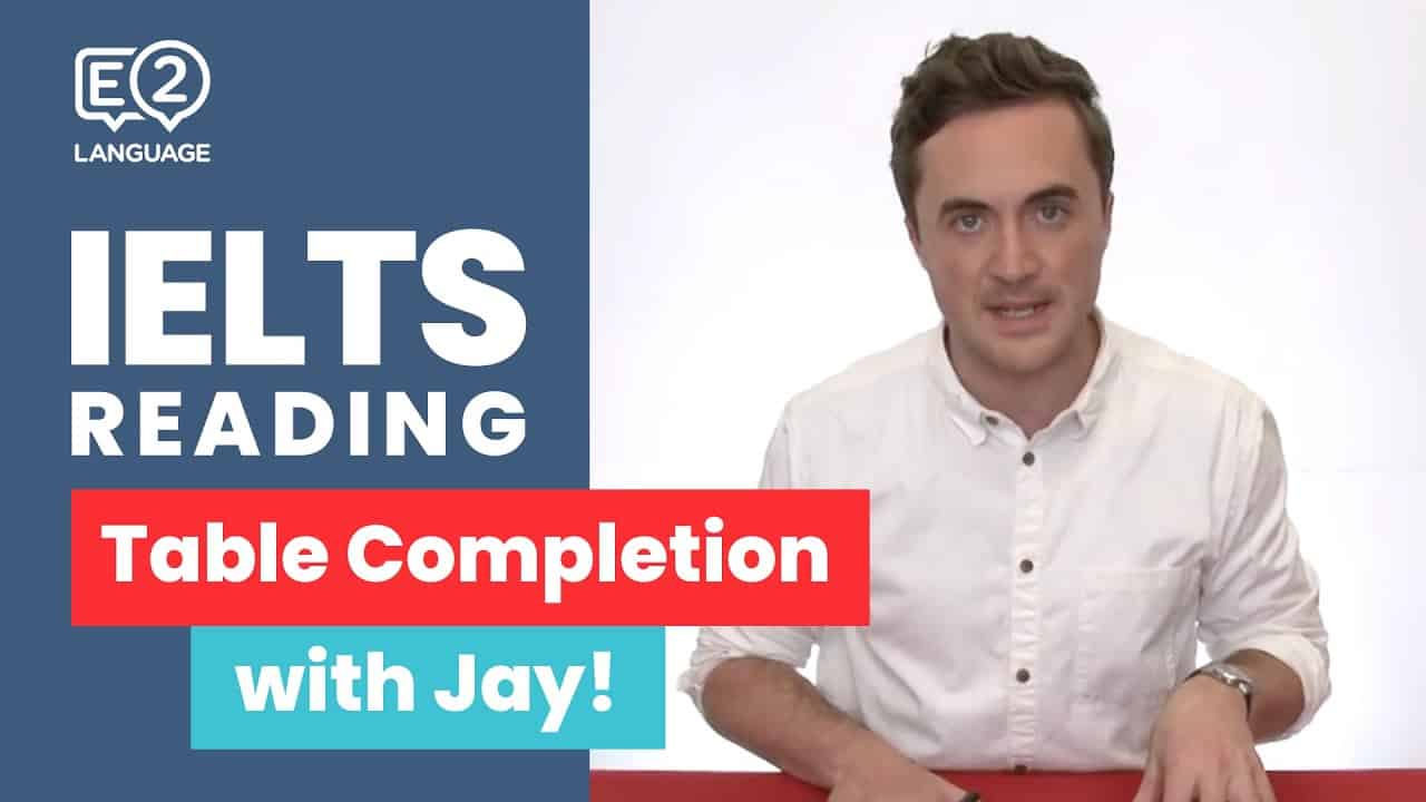 E2 IELTS Reading | Table Completion with Jay! - writing - E2 IELTS Reading Table Completion with Jay