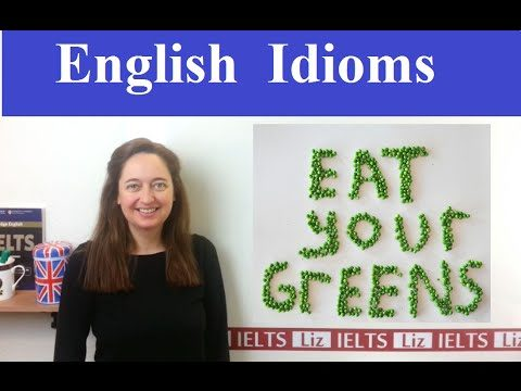 English Idiom: Eat your greens - IELTS, ielts listening, ielts speaking, ielts writing, IELTS-Test - English Idiom Eat your greens