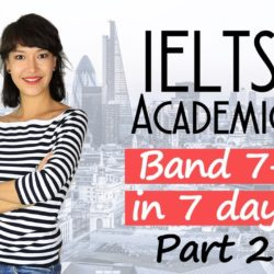 IELTS Academic Preparation. Get Band 7 in 7 days (Part 2 Writing, Speaking)