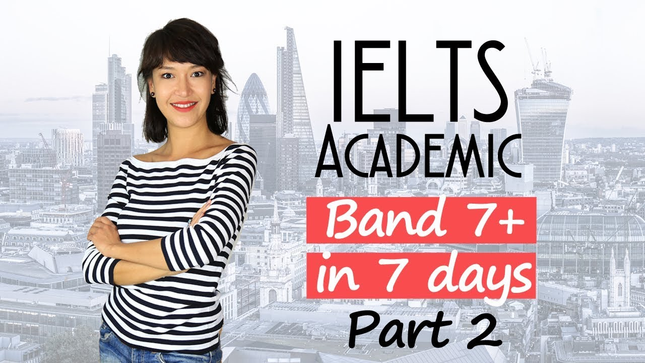 IELTS Academic Preparation. Get Band 7 in 7 days (Part 2 Writing, Speaking) - IELTS, ielts listening, ielts speaking, ielts writing, IELTS-Test - IELTS Academic Preparation. Get Band 7 in 7 days Part
