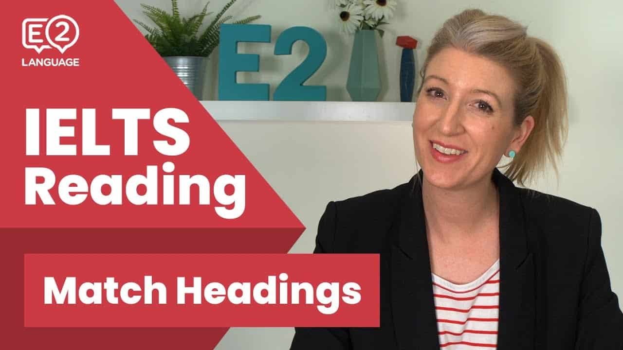 IELTS Reading Match Headings - ielts reading - IELTS Reading Match Headings E2Tasks with