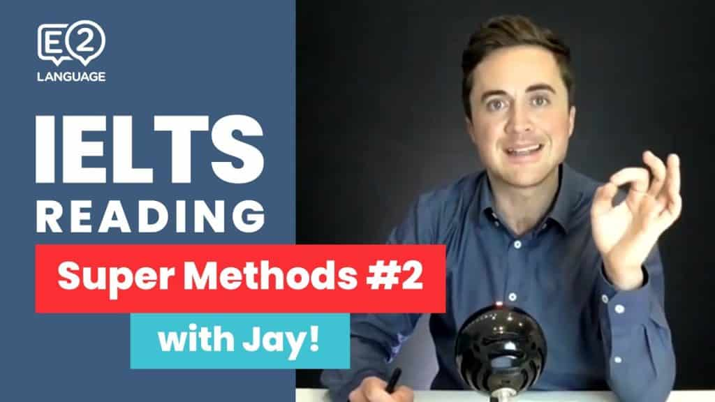 IELTS Reading | SUPER METHODS #2 with Jay! - IELTS Reading SUPER METHODS 2 with Jay - Getting Down Under IELTS Preparation Videos