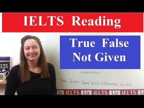 IELTS Reading Tips: True False Not Given - IELTS Reading Videos - IELTS Reading Tips True False Not Given