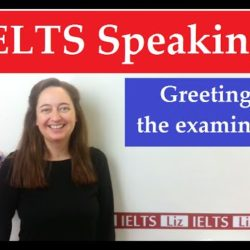 IELTS Speaking: Greeting the examiner - IELTS, ielts listening, ielts speaking, ielts writing, IELTS-Test - IELTS Speaking Greeting the examiner