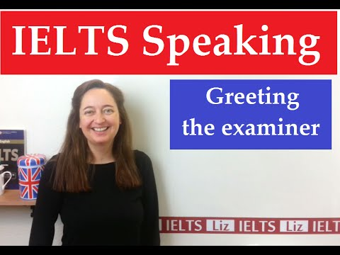 IELTS Speaking: Greeting the examiner - IELTS, ielts listening, ielts speaking, ielts writing, IELTS-Test - IELTS Speaking Greeting the