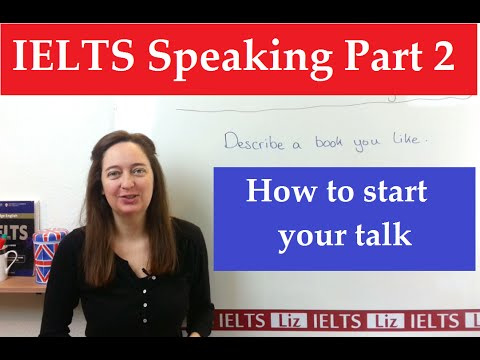 IELTS Speaking Part 2: How to start your talk - IELTS, ielts listening, ielts speaking, ielts writing, IELTS-Test - IELTS Speaking Part 2 How to start your talk