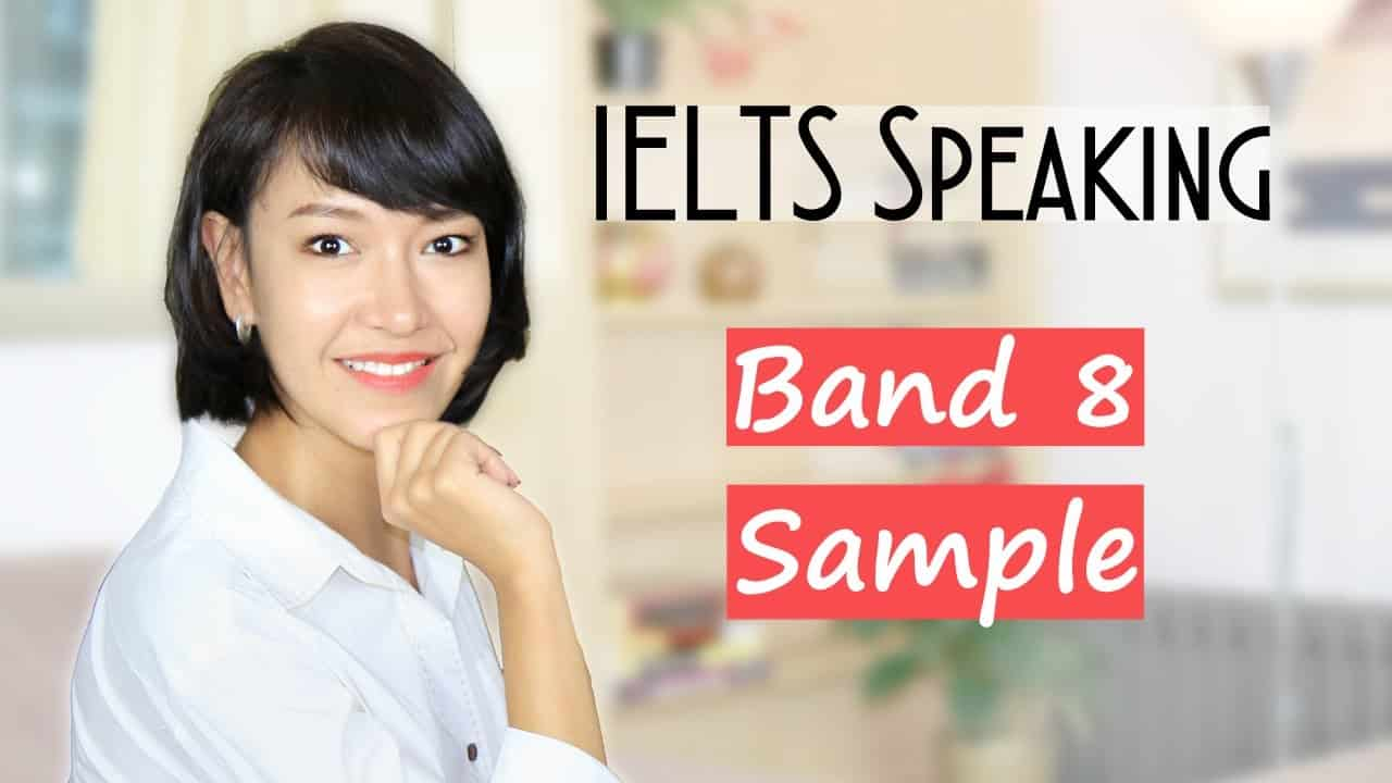Ielts Speaking Sample Band 8 | Three Task 2 Answers - Ielts Speaking Sample Band 8 Three Task 2 Answers