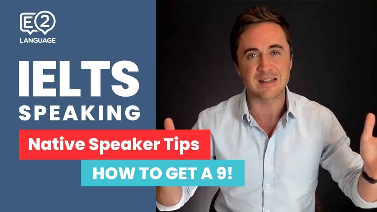 IELTS Speaking Tips:  How to Get a 9! - examples ielts speaking section, IELTS, ielts academic speaking, ielts criteria, ielts interview, ielts learning, ielts native speaker, ielts speaking e2, ielts speaking practice, ielts speaking sample, ielts speaking test - IELTS Speaking Tips A Native Speaker Tells You How to