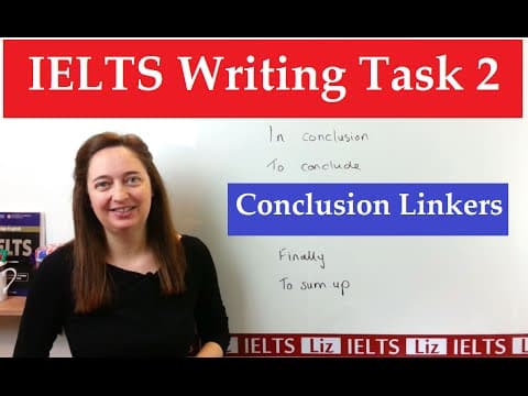 IELTS Writing Task 2: Linking Words for the Conclusion - IELTS Preparation Videos - IELTS Writing Task 2 Linking Words for the Conclusion