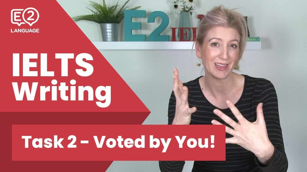 IELTS Writing Task 2 - Voted by You! #E2Tasks with Alex - IELTS Writing Videos - IELTS Writing Task 2 Voted by You E2Tasks with