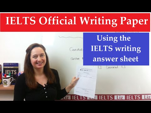 IELTS Writing: Using the Official Answer Sheet - IELTS Preparation Videos - IELTS Writing Using the Official Answer Sheet