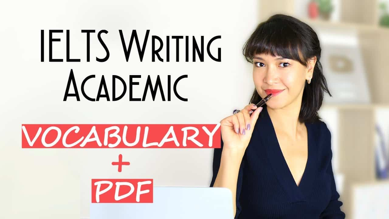 IELTS Writing Vocabulary: Task 1 Academic + PDF - IELTS Writing Videos - IELTS Writing Vocabulary Task 1 Academic PDF