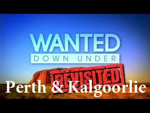 Wanted Down Under S01E06 Revisited Whelan (Perth 2006 & Kalgoorlie 2009) - Wanted Down Under S01E06 Revisited Whelan Perth 2006 amp Kalgoorlie - Getting Down Under Wanted-Down-Under