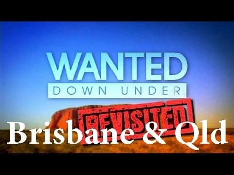 Wanted Down Under S01E18 Revisited Wall (Brisbane 2006 & Qld 2009) - Wanted-Down-Under - Wanted Down Under S01E18 Revisited Wall Brisbane 2006 amp Qld