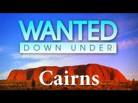 Wanted Down Under S04E09 Campbell (Cairns 2009) - Wanted Down Under S04E09 Campbell Cairns 2009 - Getting Down Under Wanted Down Under