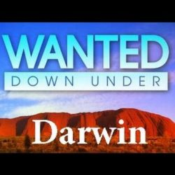 Wanted Down Under S04E13 Burnley (Darwin 2009) - Wanted-Down-Under - Wanted Down Under S04E13 Burnley Darwin 2009