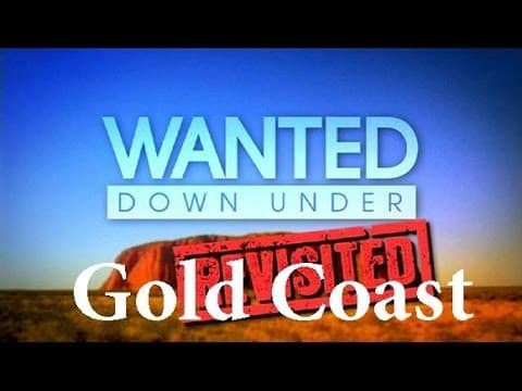 Wanted Down Under S05E06 Revisited Cliff (Gold Coast 2010 & Gold Coast 2011) - Wanted-Down-Under - Wanted Down Under S05E06 Revisited Cliff Gold Coast 2010 amp