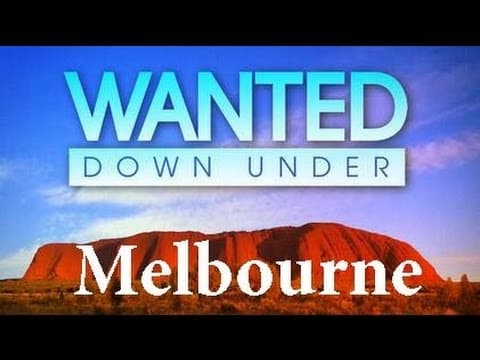 Wanted Down Under S07E10 Day (Melbourne 2012) - Wanted Down Under S07E10 Day Melbourne 2012