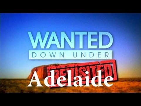 Wanted Down Under S08E16 Revisited Connor King (Adelaide 2013 & Adelaide 2015) - TV Shows - Wanted Down Under S08E16 Revisited Connor King Adelaide 2013 amp