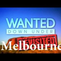 Wanted Down Under S09E11 Revisited Simpson (Melbourne early 2014 & Melbourne late 2014) - Wanted-Down-Under - Wanted Down Under S09E11 Revisited Simpson Melbourne early 2014 amp