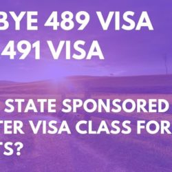489 Visa Replaced by 491 Visa - Will The 491 Visa Be A Better Option? - 489 visa, 491 Visa, Regional Sponsored - Australian State Sponsored 491 Visa