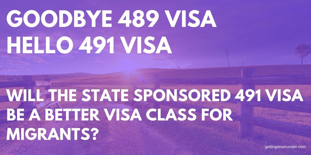 489 Visa Replaced by 491 Visa - Will The 491 Visa Be A Better Option? - 491 Visa - Australian State Sponsored 491 Visa