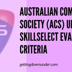 Australian Computer Society (Acs) Updates Skillselect Evaluation Criteria