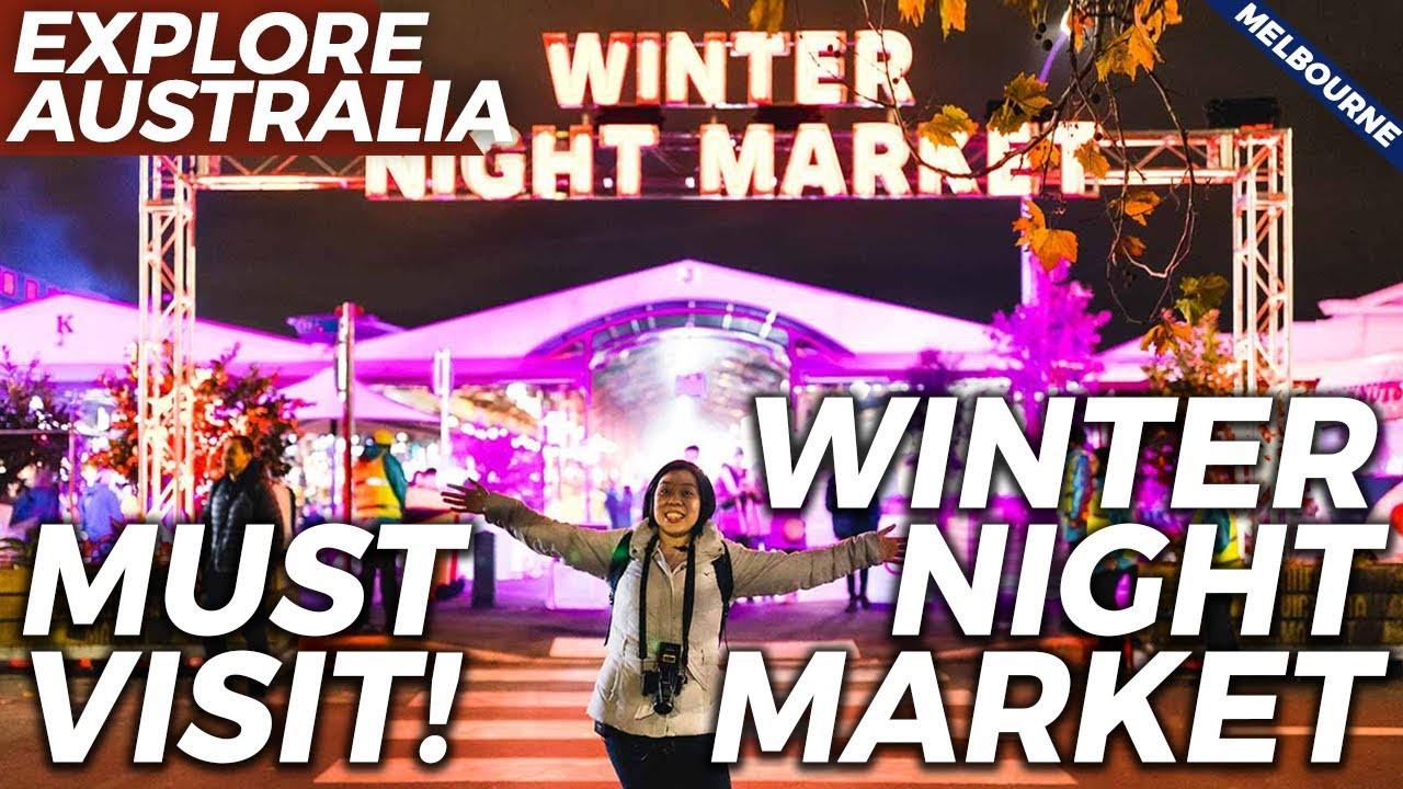 WINTER NIGHT MARKET 2019 at Queen Victoria Market | Melbourne Food Guide | Australia
