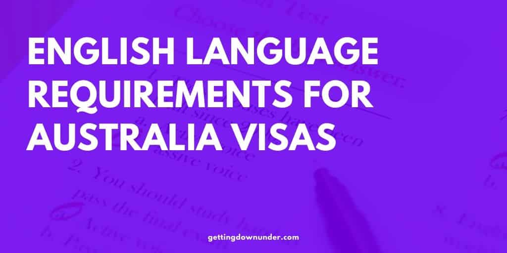 English language requirements Australia Visa