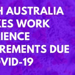 South Australia Relaxes Work Experience Requirements Due To COVID-19
