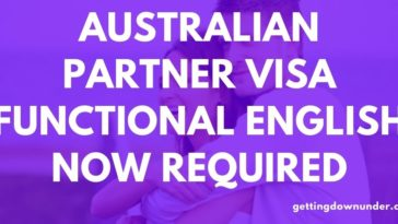 Australian Partner Visa Functional English Now Required - Australia Visa Options - Australian Partner Visa Functional English Now Required