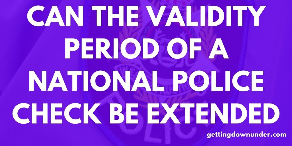 Can The Validity Period Of A National Police Check Be Extended