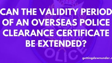 Can The Validity Period Of An Overseas Police Clearance Certificate Be Extended?