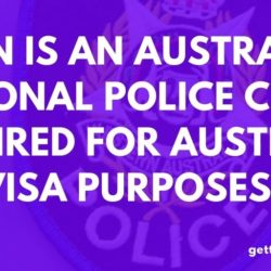 When is an Australian National Police Check required Australia Visa