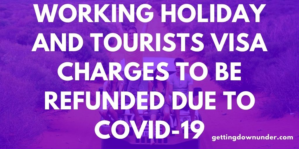 Working Holiday and Tourists VISA Charges To Be Refunded Due To COVID-19