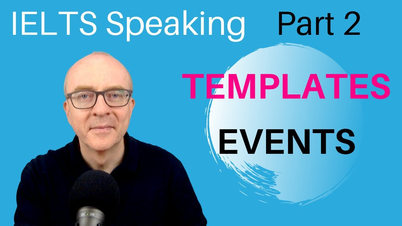 Ielts Speaking Part 2: Band 9 Templates - #4 Events - Ielts Speaking Part 2 Describe A Time - August 2021