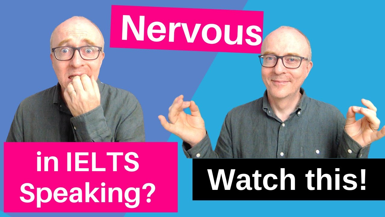How Not To Be Nervous In Ielts Speaking - Ielts Speaking Success - July 2021
