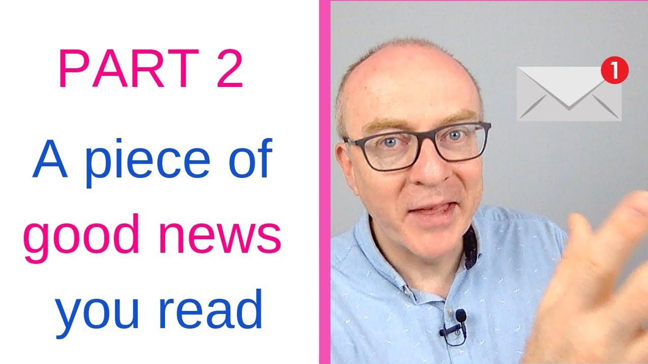 IELTS Speaking Sample Answer Part 2 - A piece of good news you read - IELTS -