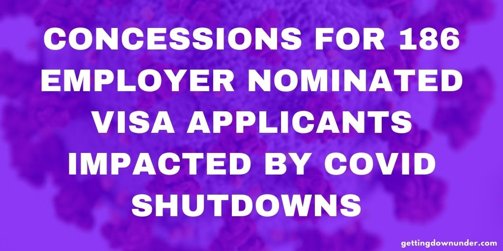 Concessions For 186 Employer Nominated Visa Applicants Impacted By COVID Shutdowns