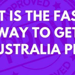 Fastest Way To Get Australia PR