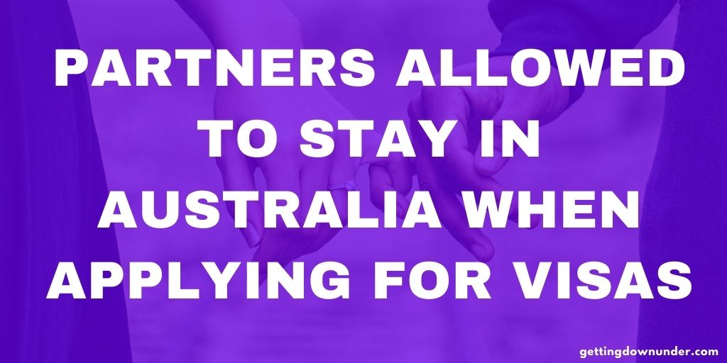 Partners Allowed To Stay In Australia When Applying For Visas