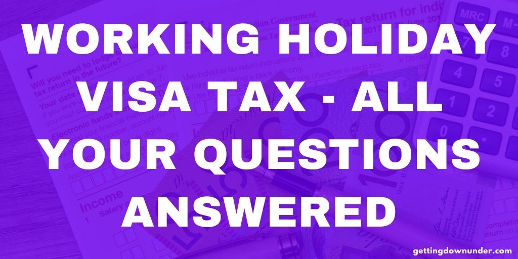 Working Holiday Visa Tax