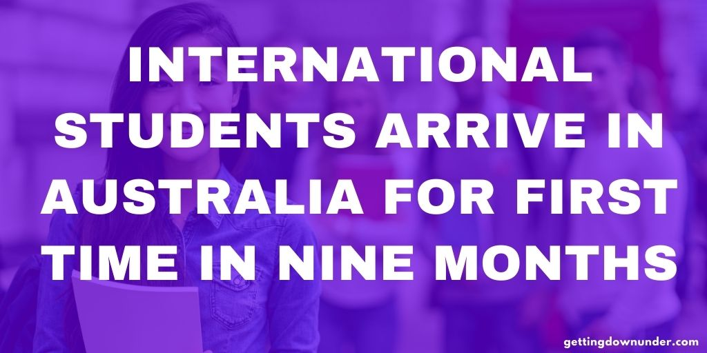 International Students Arrive In Australia For First Time In Nine Months
