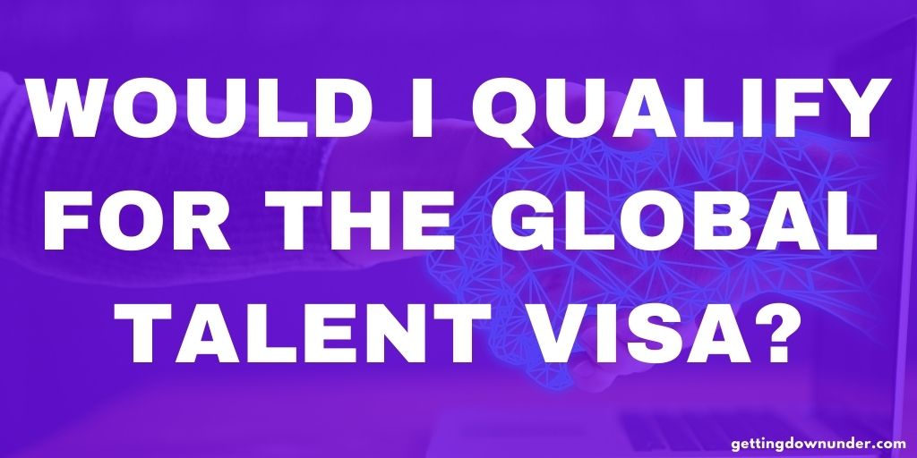 Would I Qualify For The Global Talent Visa