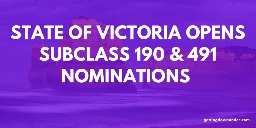 State of Victoria Opens Subclass 190 & 491 Nominations